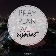 "PRAY - PLAN - ACT  REPEAT via @chalenejohnson  The power of prayer is undeniable but it doesn't end there. You can't expect to pray about it and have the solution land in your lap. God wants you to take action! Start with prayer to guide your plan then take action!  You need more than faith! You need to act! God wants you TO DO! ""Good Work Requires Preparation  Prepare to do Good Work and Do your best."" Colossians 3:23 : Whatever you do work at it with all your heart as working for the Lord…"