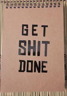 Get Shit Done spiral notepad cardstock to do list memopad by FrenchBroadFolk on Etsy https://www.etsy.com/listing/263362487/get-shit-done-spiral-notepad-cardstock