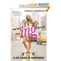 ADD MORE ing TO YOUR LIFE: A Hip Guide to Happiness