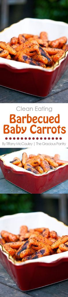 Clean Eating Recipes | Barbecued Carrots | Barbecue Recipes | Barbecued Vegetables