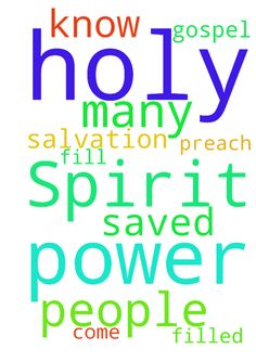 Prayer to be filled with the Holy Spirit -  I pray to God to fill me with the power of the Holy Spirit to preach the Gospel of Salvation with power and that many people come to know God and be saved.  Posted at: https://prayerrequest.com/t/EHb #pray #prayer #request #prayerrequest