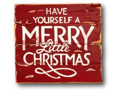Have Yourself a Merry Little Christmas Sign / Christmas Decorations / Holiday Sign