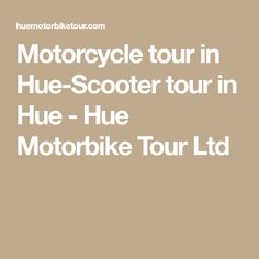 Motorcycle tour in Hue-Scooter tour in Hue - Hue Motorbike Tour Ltd