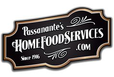 Passanante's Home Food Services www.homefoodservices.com