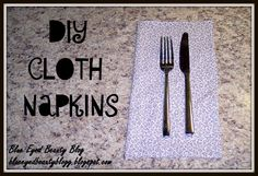Blue Eyed Beauty Blog: DIY Cloth Napkins
