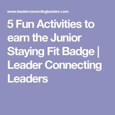 5 Fun Activities to earn the Junior Staying Fit Badge  4f1bbca34462