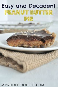 Decadent No Bake Peanut Butter Pie.  3 delicious layers. A  nut crust, peanut butter mousse filling and it's topped with chocolate! #vegan #glutenfree #grainfree #peanutbutter