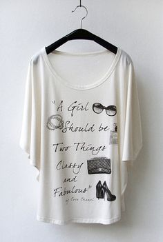 Comfy Shirt with Chanel Quote.