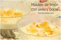 Mousse de limón con uvas y peras - http://www.thermorecetas.com/2014/01/23/mousse-de-limon-con-uvas-y-peras/