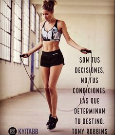 Son tus decisiones, no tus condiciones, las que determinan tu destino. Tony Robbins KYITABB Self Motivation, Weight Loss Motivation, Tony Robbins, Press Forward, Motivational Phrases, Instagram Story Ideas, Running Workouts, Powerful Women, Fitness Goals