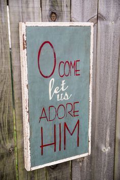 O Come Let Us Adore Him sign by LittleRedPorch on Etsy, $56.00