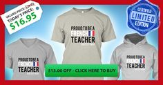 Super Proud To Be A French Teacher ! Oui c'est vrai!  Normally $29, but since you love or you are a Proud French Teacher (or not), you can get yours today for only $16.95 AND it is a collector's item! Limited Edition! These are only available for 14 Days!