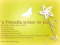 N Vriendin is hier vir jou Art Quotes, Inspirational Quotes, Quote Art, Motivational, Afrikaanse Quotes, Birthday Quotes, Poems, Wisdom, Sayings