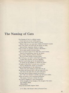 "The Naming of Cats - T.S. Eliot -- I love the musical ""Cats""."