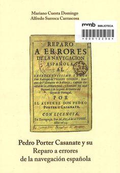 Pedro Porter Casanate y su Reparo a errores de la navegación española (1634)
