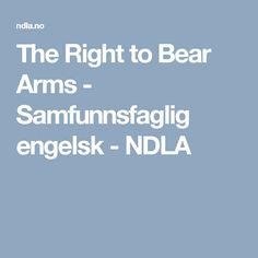 The Right to Bear Arms - Samfunnsfaglig engelsk - NDLA