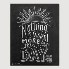 Motivational Print - Goethe Quote - Nothing Is Worth More Than This Day -Chalkboard Art - Chalk Art - 8 x 10 Print