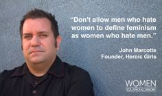 Feminist Man You Should Know: John Marcotte, Founder Of Heroic Girls
