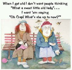 Always keep them guessing, even in your golden years!