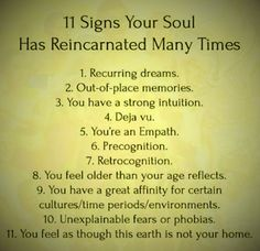 11 signs your soul has reincarnated many times ☾☆ ☽* ° ♥ ˚ℒℴѵℯ cjf -- Most of these things pertain to me and my feelings.
