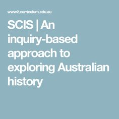SCIS | An inquiry-based approach to exploring Australian history
