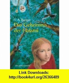 Das Geheimnis der Halami. ( Ab 12 J.). (9783423707817) Thomas A. Barron , ISBN-10: 342370781X  , ISBN-13: 978-3423707817 ,  , tutorials , pdf , ebook , torrent , downloads , rapidshare , filesonic , hotfile , megaupload , fileserve