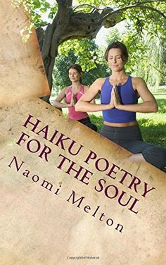 Haiku Poetry For The Soul: Mental Stimulation by naomi melton http://www.amazon.com/dp/1523249234/ref=cm_sw_r_pi_dp_HFfQwb03314KV