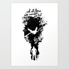 Not Lost by Cloudland Designs  #tolkien #cloudlanddesigns #black #silhouette #woods #outdoor #quotes #lord-of-the-rings #hobbit #bird #animal #wild #nature #landscape #text #typography #black-&-white