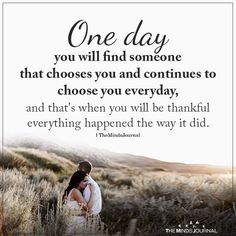 love quotes One Day You Will Find Someone That Chooses You Love Quotes For Her, Cute Love Quotes, Choose Me Quotes, One Day Quotes, Romantic Love Quotes, Quote Of The Day, Finding Someone Quotes, Finding Love Quotes, Faith Quotes