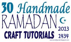 A Crafty Arab: 30 days of Ramadan Crafty challenge roundup (2013)
