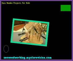 Easy Wooden Projects For Kids 080532 - Woodworking Plans and Projects!