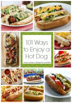 101 Ways to Top a Hot Dog - Budget Gourmet Mom--- it's as if Pinterest KNEW that I loved hotdogs!