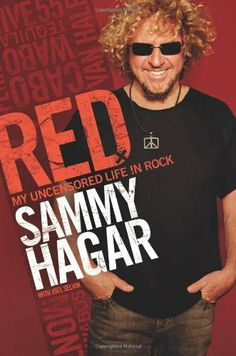 Red: My Uncensored Life in Rock by Sammy Hagar, http://www.amazon.com/dp/0062009281/ref=cm_sw_r_pi_dp_f4h7pb0D98S84