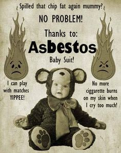 Asbestos todler suit is some fucedks up shit,, don't trust the chemicals today either !!!!!!!!