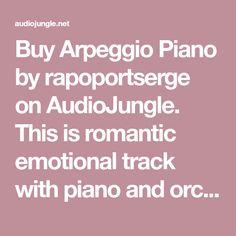 Buy Arpeggio Piano by rapoportserge on AudioJungle. This is romantic emotional track with piano and orchestral strings. 1. Arpeggio Piano (main) – 2:05 2. Arpeggio Piano...