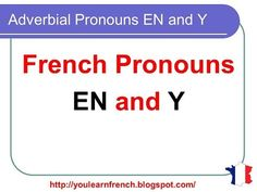 French Lesson 160 - Adverbial pronouns EN and Y - Pronoms adverbiaux EN et Y French Education, French Lessons, Learn French, French Language, Lesson Plans, Vocabulary, Good Books, Classroom, How To Plan