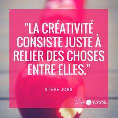 """""""La créativité consiste juste à relier des choses entre elles."""" - Steve Jobs #créativité #inspiration #citation #citations #citationdujour #france #quote #followme #quoteoftheday"""