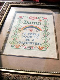 Damn It Feels Good to Be a Gangster -- funny cross stitch sampler for your office space ($200.00) - Svpply
