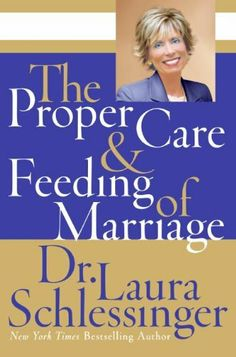 The Proper Care and Feeding of Marriage by Dr. Laura Schlessinger. $8.37