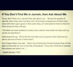Please ask about me if you dont see me in jannah Islam Hadith, Islam Quran, Alhamdulillah, Islamic Inspirational Quotes, Islamic Quotes, Sufi Quotes, Islamic Teachings, Islamic Dua, Quran Quotes
