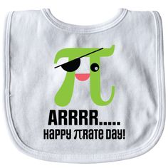 00803d1a Funny happy Pirate Day Pi symbol math Baby Bib has cute green pi wearing an  eye patch for students or teachers. $8.99 www.personalizedteachershirts.com