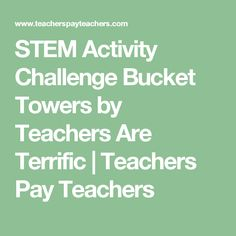 STEM Activity Challenge Bucket Towers by Teachers Are Terrific | Teachers Pay Teachers
