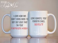 MUG ~ Personalized Birthday Mug ~ I love how we dont even need to say out loud that Im your favorite child, Fathers Day Mug, Custom MPH109  This…