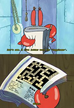 Mr. Krabs has one answer for everything.
