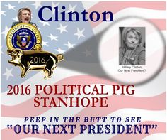 "Are you a Proud ""Deplorable""? If so, you're gonna love this!!! 2016 US Presidential Candidate Hillary Rodham Clinton Political Stanhope Pig. Also called ""Learned Pigs"", each one predicts the winner of the 2016 Presidential Election.  Look in the pig's ass to see the next President of the United States. It's the Best Anti-Political Satire Collectible of 2016."