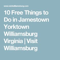 10 Free Things to Do in Jamestown Yorktown Williamsburg Virginia | Visit Williamsburg