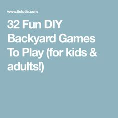 32 Fun DIY Backyard Games To Play (for kids & adults!)