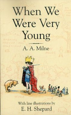 "When We Were Very Young - AA Milne ""Terrific cover of a book that has stayed with me forever."" KB"