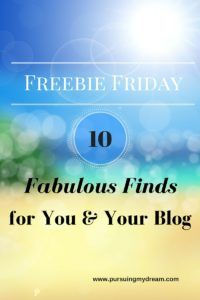 Friday Freebies #1 – 10 Fabulous Finds for You & Your Blog