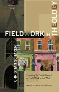 Download free Fieldwork in Theology: Exploring the Social Context of God's Work in the World (The Church and Postmodern Culture) pdf